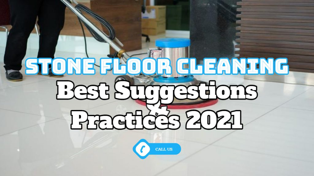 stone floor cleaning 2021